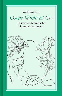 Oscar Wilde & Co. von Setz,  Wolfram