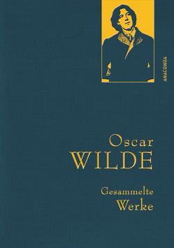 Oscar Wilde – Gesammelte Werke von Wilde,  Oscar