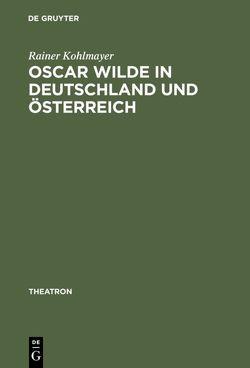Oscar Wilde in Deutschland und Österreich von Kohlmayer,  Rainer