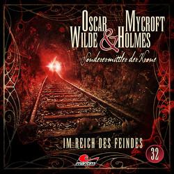 Oscar Wilde & Mycroft Holmes – Folge 32 von Diverse, Freund,  Marc, Reins,  Reent, Rotermund,  Sascha, Verlag,  Maritim
