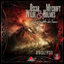Oscar Wilde & Mycroft Holmes – Folge 33 von Diverse, Freund,  Marc, Reins,  Reent, Rotermund,  Sascha, Verlag,  Maritim