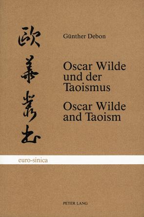 Oscar Wilde und der Taoismus /Oscar Wilde and Taoism von Debon,  Günther