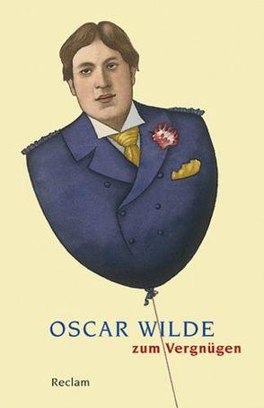 Oscar Wilde zum Vergnügen von Horstmann,  Ulrich