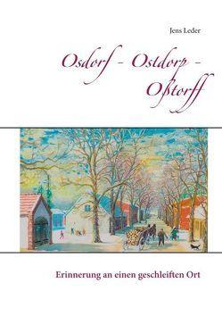 """Osdorf – Ostdorp – Oßtorff von Leder,  Jens, Regionale Interessengemeinschaft (RIG) """"Der Teltow"""""""