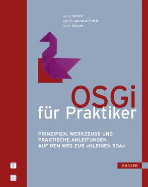 OSGi für Praktiker von Baumgartner,  Patrick, Braun,  Oliver, Weber,  Bernd