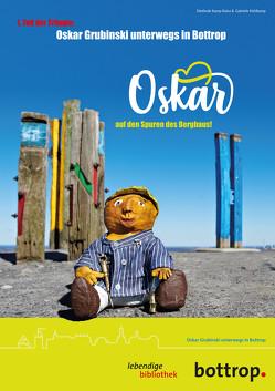 Oskar auf den Spuren des Bergbaus! von Drewes,  Alexander, Kamp-Kalus,  Dietlinde, Kühlkamp,  Gabriele, Schweizer,  E.G.