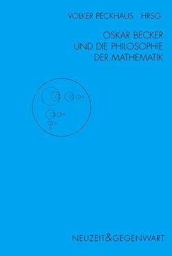 Oskar Becker und die Philosophie der Mathematik von Peckhaus,  Volker