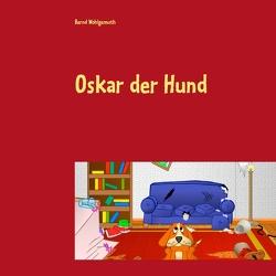 Oskar der Hund von Wohlgemuth,  Bernd