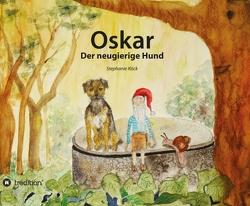Oskar, der neugierige Hund von Köck,  Stephanie