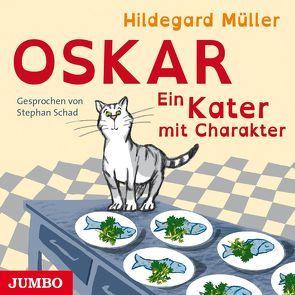 Oskar. Ein Kater mit Charakter von Müller,  Hildegard, Schad,  Stephan