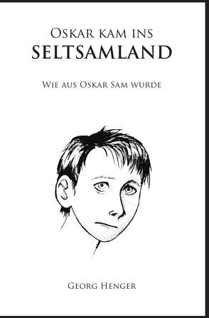 Oskar kam ins Seltsamland von Henger,  Georg