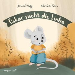 Oskar sucht die Liebe von Fehling,  Jonas, Friese,  Marilena