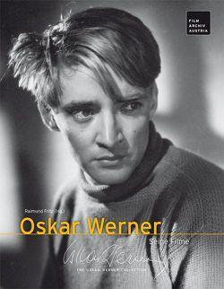 Oskar Werner – Seine Filme von Fritz,  Raimund