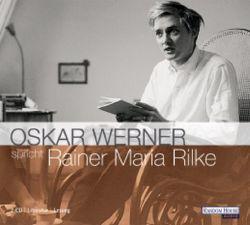 Oskar Werner spricht Rainer Maria Rilke von Rilke,  Rainer Maria, Werner,  Oskar