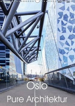 Oslo – Pure Architektur (Wandkalender 2019 DIN A3 hoch)