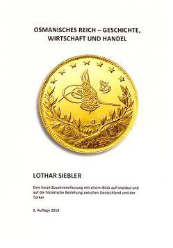Osmanisches Reich – Geschichte, Wirtschaft und Handel von Prof. Dr.h.c. Siebler,  Lothar
