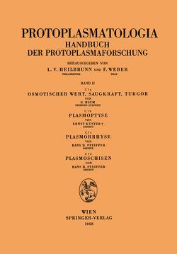 Osmotischer Wert, Saugkraft, Turgor Plasmoptyse Plasmorrhyse Plasmoschisen von Blum,  Gebhard, Küster,  Ernst, Pfeiffer,  Hans H.