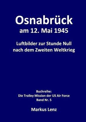 Osnabrück am 12. Mai 1945 von Lenz,  Markus