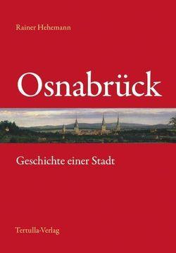 Osnabrück – Geschichte einer Stadt von Hehemann,  Rainer