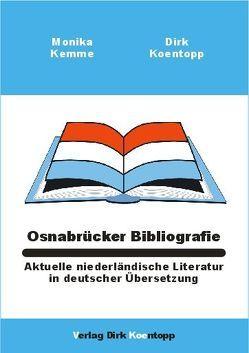 Osnabrücker Bibliografie: Aktuelle niederländische Literatur in deutscher Übersetzung von Kemme,  Monika, Koentopp,  Dirk
