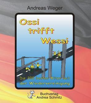 Ossi trifft Wessi von Weger,  Andreas