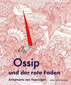 Ossip und der rote Faden von Erdorf,  Rolf, van Haeringen,  Annemarie