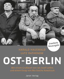 Ost-Berlin von Hauswald,  Harald, Kowalczuk,  Ilko-Sascha, Liefers,  Jan Josef, Rathenow,  Lutz