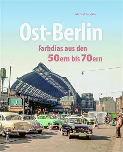 Ost-Berlin von Sobotta,  Michael