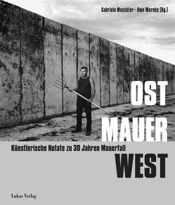OST MAUER WEST von Mutscher,  Gabriele, Warnke,  Uwe