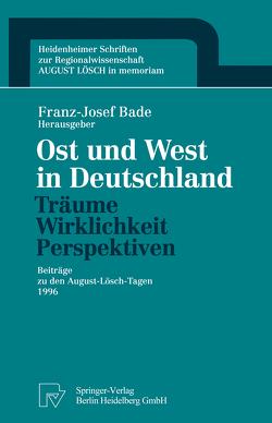Ost und West in Deutschland — Träume, Wirklichkeit, Perspektiven von Bade,  Franz-Josef