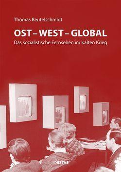 Ost – West – Global von Beutelschmidt,  Thomas