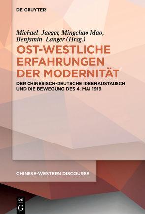 Ost-westliche Erfahrungen der Modernität von Jaeger,  Michael, Langer,  Benjamin, Mao,  Mingchao