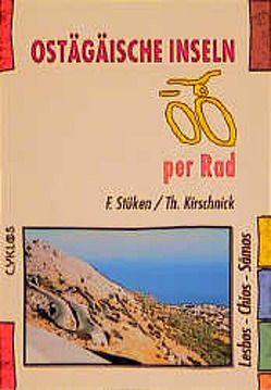 Ostägäische Inseln per Rad von Kirschnick,  Thorsten, Stüken,  Frank