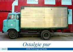 Ostalgie pur – DDR-Fahrzeuge auf Kuba (Wandkalender 2019 DIN A3 quer)