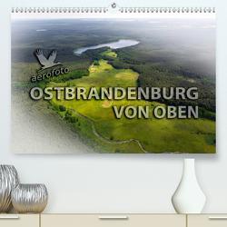 Ostbrandenburg von oben (Premium, hochwertiger DIN A2 Wandkalender 2021, Kunstdruck in Hochglanz) von Kloth & Ralf Roletschek,  Daniela