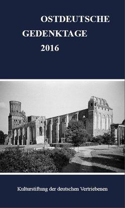 Ostdeutsche Gedenktage. Persönlichkeiten und historische Ereignisse / Ostdeutsche Gedenktage 2016