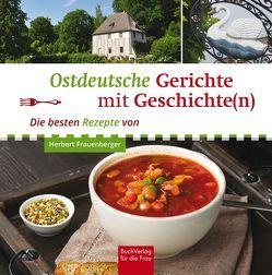 Ostdeutsche Gerichte mit Geschichte(n) von Frauenberger,  Herbert