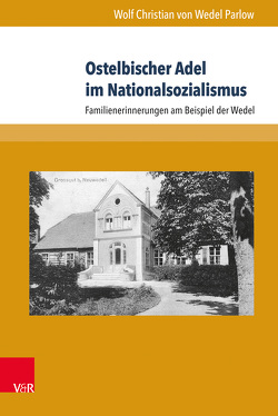 Ostelbischer Adel im Nationalsozialismus von von Wedel Parlow,  Wolf Christian