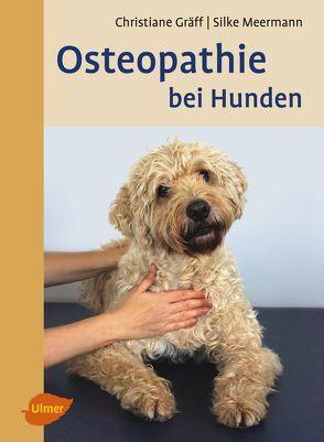 Osteopathie bei Hunden von Gräff,  Christiane, Meermann,  Silke