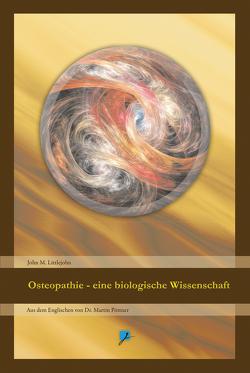 Osteopathie – eine biologische Wissenschaft von Littlejohn,  John Martin, Melachroinakes,  Elisabeth, Pöttner,  Dr. Martin