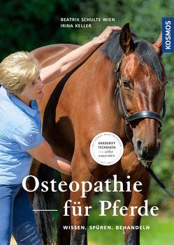 Osteopathie für Pferde von Keller,  Irina, Schulte Wien,  Beatrix