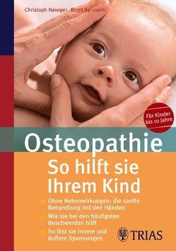 Osteopathie: So hilft Sie Ihrem Kind von Beinborn,  Birgit, Newiger,  Christoph