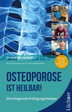 Osteoporose ist heilbar! von Weiss,  Martin