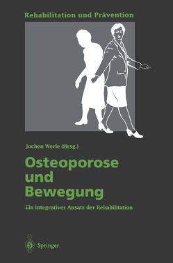 Osteoporose und Bewegung von Grimm,  P., Huber,  G., Kühn,  B., Leidig,  G., Minne,  H.W., Nimmrichter,  C., Nowitzki-Grimm,  S., Rieder,  H., Senn,  E., Streicher,  W., Werle,  Jochen
