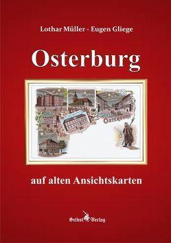 Osterburg auf alten Ansichtskarten von Gliege,  Eugen, Müller,  Lothar