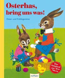 Osterhas, bring uns was! von Kuhn,  Felicitas