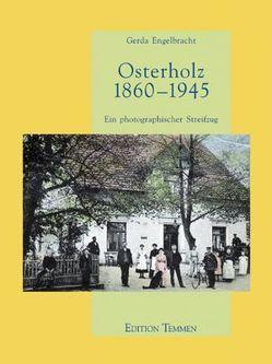 Osterholz 1860-1945 von Engelbracht,  Gerda