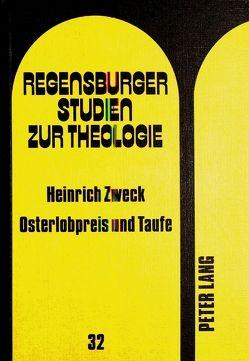Osterlobpreis und Taufe von Zweck,  Heinrich
