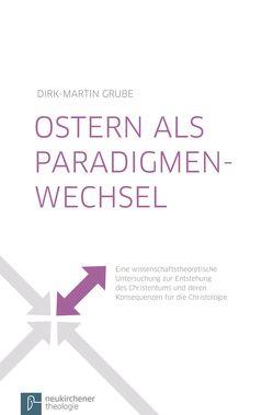 Ostern als Paradigmenwechsel von Grube,  Dirk-Martin