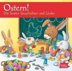 Ostern! Die besten Geschichten und Lieder von Grimm,  Sandra, Hannover,  Heinrich, Härtling,  Peter, Ptok,  Friedhelm, Richter,  Jutta